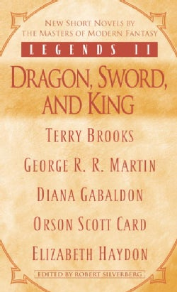 Legends II: Dragon, Sword, and King (Paperback)