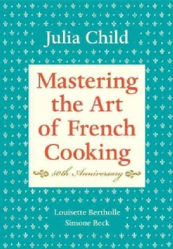 Mastering the Art of French Cooking (Hardcover)