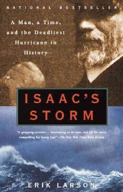 Isaac's Storm: A Man, a Time, and the Deadliest Hurricane in History (Paperback)
