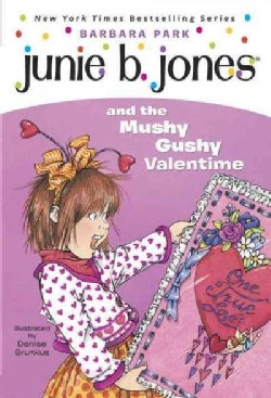Junie B. Jones and the Mushy Gushy Valentine (Paperback)