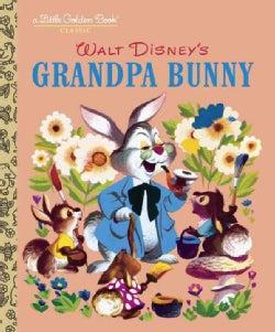 Walt Disney's Grandpa Bunny (Hardcover)