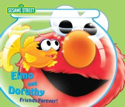 Elmo and Dorothy: Friends Forever! (Board book)