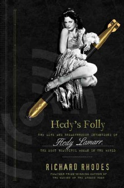 Hedy's Folly: The Life and Breakthrough Inventions of Hedy Lamarr, the Most Beautiful Woman in the World (Hardcover)