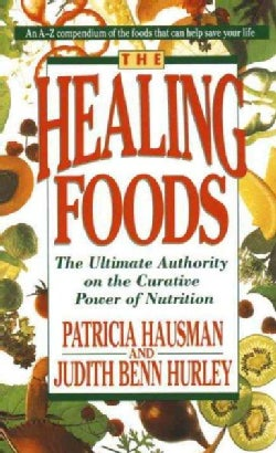 The Healing Foods: The Ultimate Authority on the Creative Power of Nutrition (Paperback)