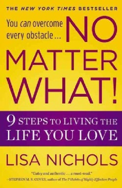 No Matter What!: 9 Steps to Living the Life You Love (Paperback)