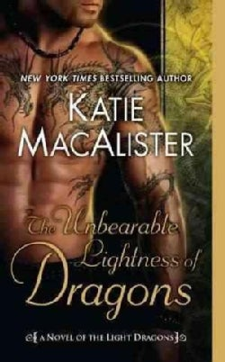 The Unbearable Lightness of Dragons: A Novel of the Light Dragons (Paperback)