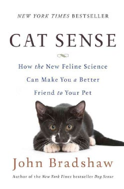 Cat Sense: How the New Feline Science Can Make You a Better Friend to Your Pet (Hardcover)