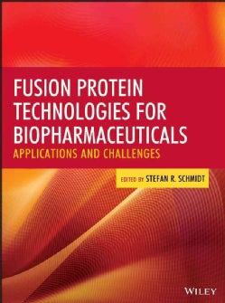 Fusion Protein Technologies for Biopharmaceuticals: Applications and Challenges (Hardcover)