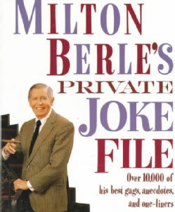 Milton Berle's Private Joke File: Over 10,000 of His Best Gags, Anecdotes, and One-Liners (Paperback)