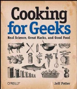 Cooking for Geeks: Real Science, Great Hacks, and Good Food (Paperback)
