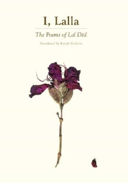I, Lalla: The Poems of Lal Ded (Hardcover)