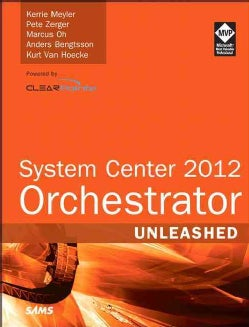 System Center Orchestrator 2012 Unleashed (Paperback)
