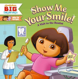 Show Me Your Smile!: A Visit To The Dentist (Paperback)