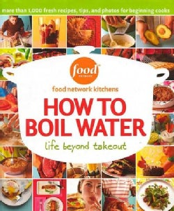 How to Boil Water: Life Beyond Takeout (Hardcover)