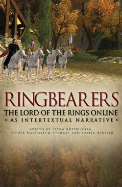 Ring Bearers: The Lord of the Rings Online as Intertextual Narrative (Hardcover)