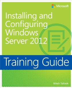 Installing and Configuring Windows Server 2012: Training Guide (Paperback)