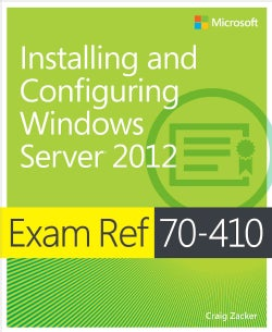 Exam Ref 70-410: Installing and Configuring Windows Server 2012 (Paperback)