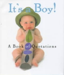 It's a Boy!: A Book of Quotations (Hardcover)