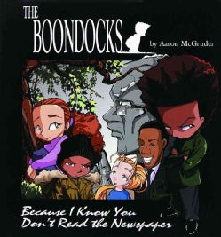 The Boondocks: Because I Know You Don't Read the Newspaper (Paperback)