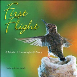First Flight: A Mother Hummingbird's Story (Hardcover)