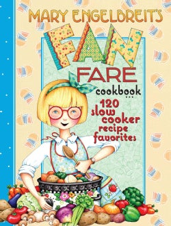 Mary Engelbreit's Fan Fare Cookbook: 120 Slow Cooker Recipe Favorites (Spiral bound)