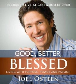 Good, Better, Blessed: Living with Purpose, Power and Passion (CD-Audio)