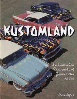 Kustomland: The Custom Car Photography of James Potter, 1955-1959 (Hardcover)