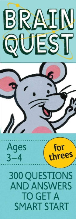 Brain Quest For Threes: 300 Questions and Answers to Get a Smart Start: Ages 3-4 (Cards)