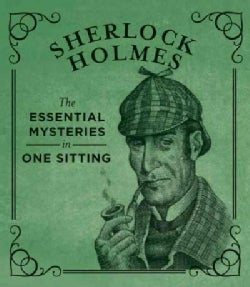 Sherlock Holmes: The Essential Mysteries in One Sitting (Hardcover)