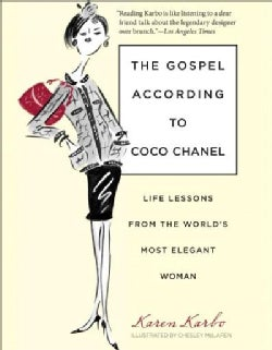 The Gospel According to Coco Chanel: Life Lessons from the World's Most Elegant Woman (Paperback)