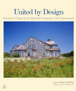 United by Design: Homes of Cape Cod, Martha's Vineyard, and Nantucket (Hardcover)