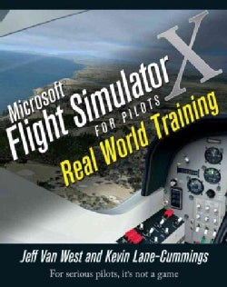 Microsoft Flight Simulator X for Pilots: Real-World Training (Paperback)
