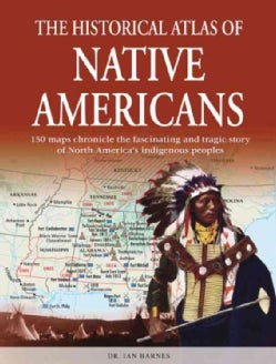The Historical Atlas of Native Americans (Paperback)