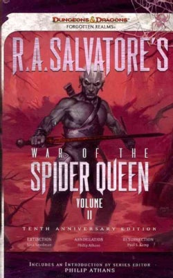 R. A. Salvatore's War of the Spider Queen: Extinction, Annihilation, Resurrection, 10th Anniversary Edition (Paperback)