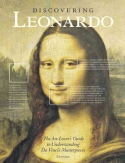 Discovering Leonardo: The Art Lover's Guide to Understanding Leonardo da Vinci's Masterpieces (Hardcover)