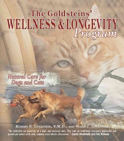 The Goldsteins' Wellness And Longevity Program:Natural Care For Dogs And Cats(Paperback / softback)