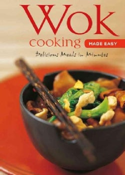 Wok Cooking Made Easy: Delicious Meals in Minutes (Spiral bound)