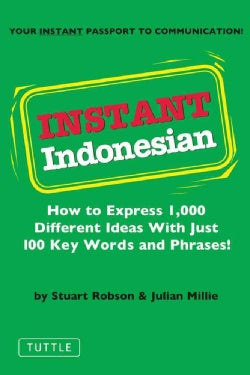 Instant Indonesian: How to Express 1,000 Different Ideas With Just 100 Key Words and Phrases (Paperback)