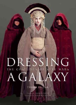 Dressing a Galaxy:the Costumes of Star Wars with DVD