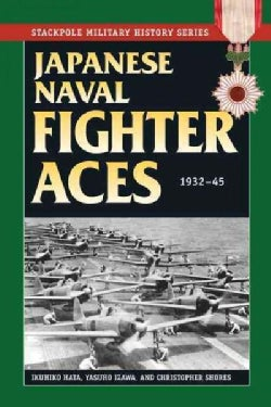 Japanese Naval Fighter Aces, 1932-45 (Paperback)