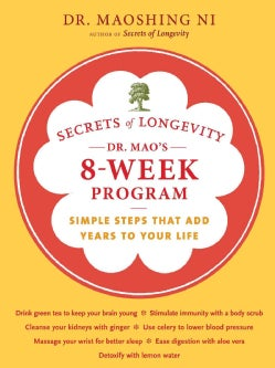 Secrets of Longevity: Dr. Mao's 8-week Program: Simple Steps That Add Years to Your Life (Notebook / blank book)