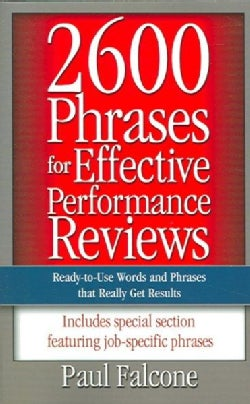 2600 Phrases For Effective Performance Reviews: Ready-to-use Words And Phrases That Really Get Results (Paperback)