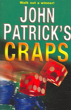 John Patrick's Craps: Walk Out a Winner! (Paperback)
