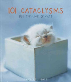 101 Cataclysms: For The Love Of Cats (Hardcover)