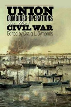 Union Combined Operations in the Civil War (Paperback)