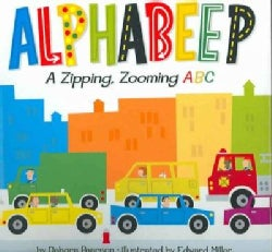 Alphabeep: A Zipping, Zooming ABC (Hardcover)