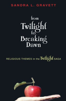From Twilight to Breaking Dawn: Religious Themes in the Twilight Saga (Paperback)