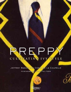 Preppy: Cultivating Ivy Style (Hardcover)