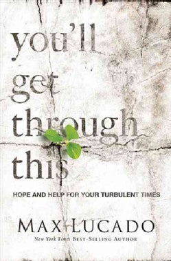 You'll get through this: Hope and Help for Your Turbulent Times (Hardcover)