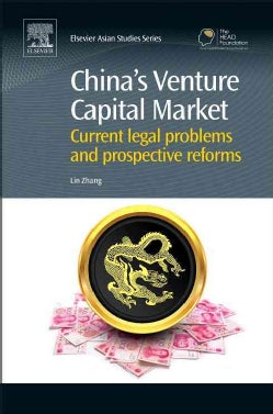 China's Venture Capital Market: Current Legal Problems and Prospective Reforms (Hardcover)